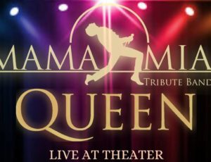 Live At Theater – MamaMia Queen Tribute Band